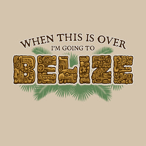Going to Belize | Funny Caribbean T Shirt Design