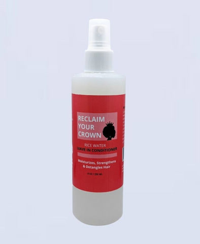 Reclaim Your Crown Rice Water Leave in Conditioner
