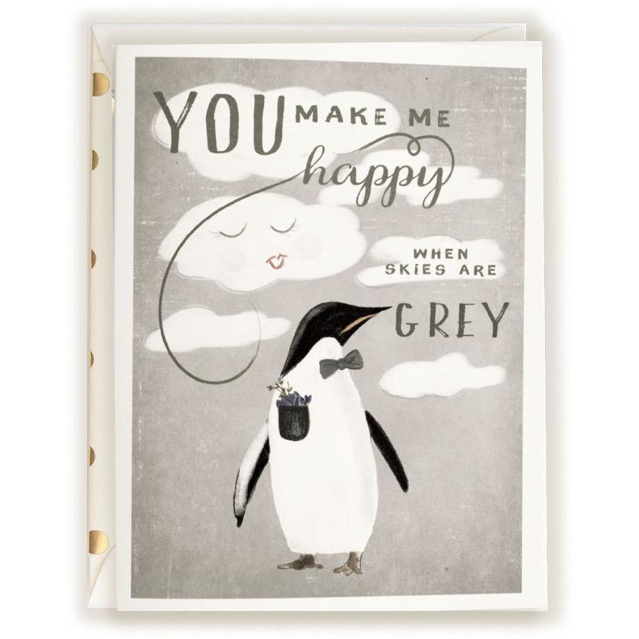 You make me happy when skies are grey Penguin Card - The First Snow