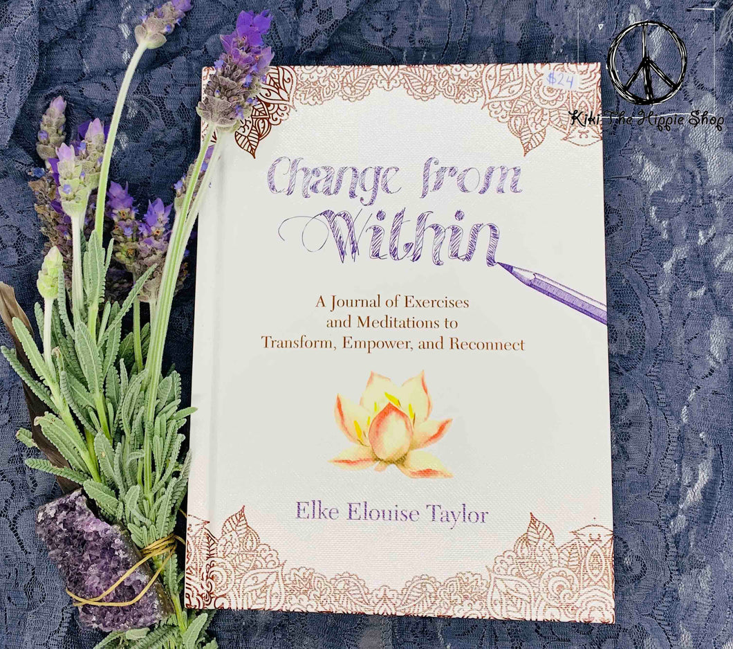 Change from Within ~ A Journal by Elke Elouise Taylor