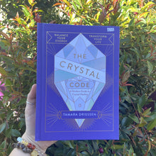 Load image into Gallery viewer, The Crystal Code ~ A Modern Guide To Crystal Healing
