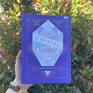 The Crystal Code ~ A Modern Guide To Crystal Healing