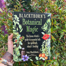 Load image into Gallery viewer, Blackthorn's Botanical Magic ~ The Green Witch's Guide to Essential Oils