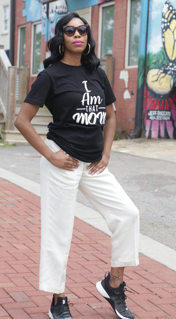 I AM -THAT- MOM: UNISEX SHIRT: Black & White