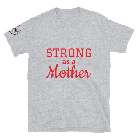 Strong as a Mother (S) - Short-Sleeve Unisex T-Shirt