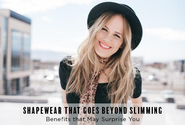Shapewear Goes Beyond Slimming, Some Benefits That May Surprise You!