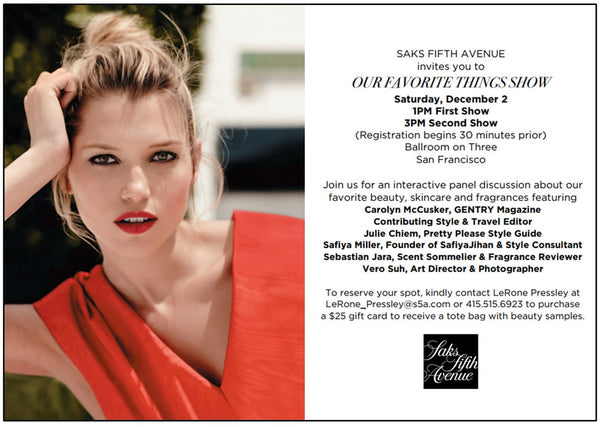 Join me at Saks in Union Square SF to learn about my Favorite Things this Holiday Season on December 2nd!