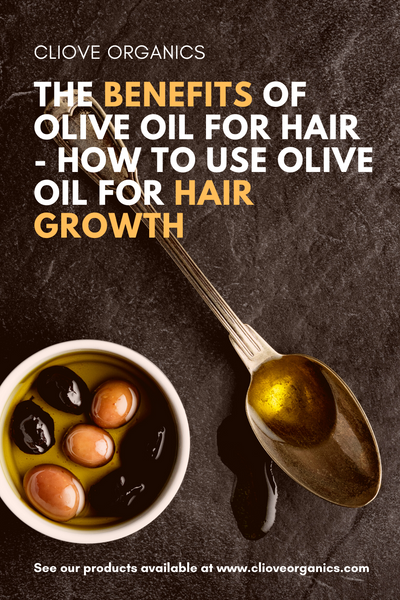 The Benefits of Olive Oil for Hair - how to use olive oil for hair growth