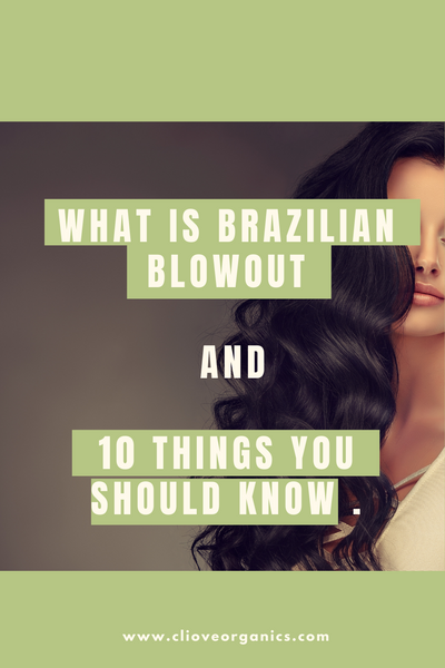 What is Brazilian Blowout and 10 Things You Should Know