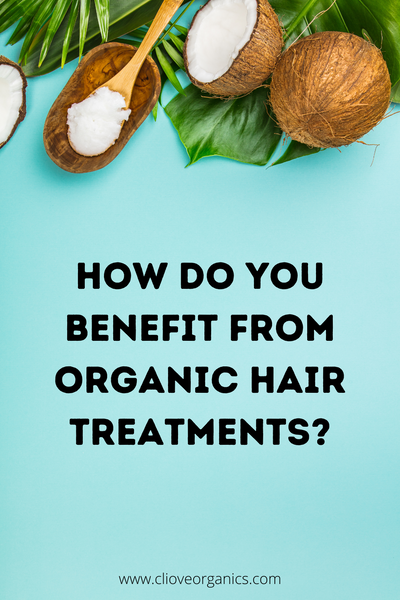 How Do You Benefit from Organic Hair Treatments?