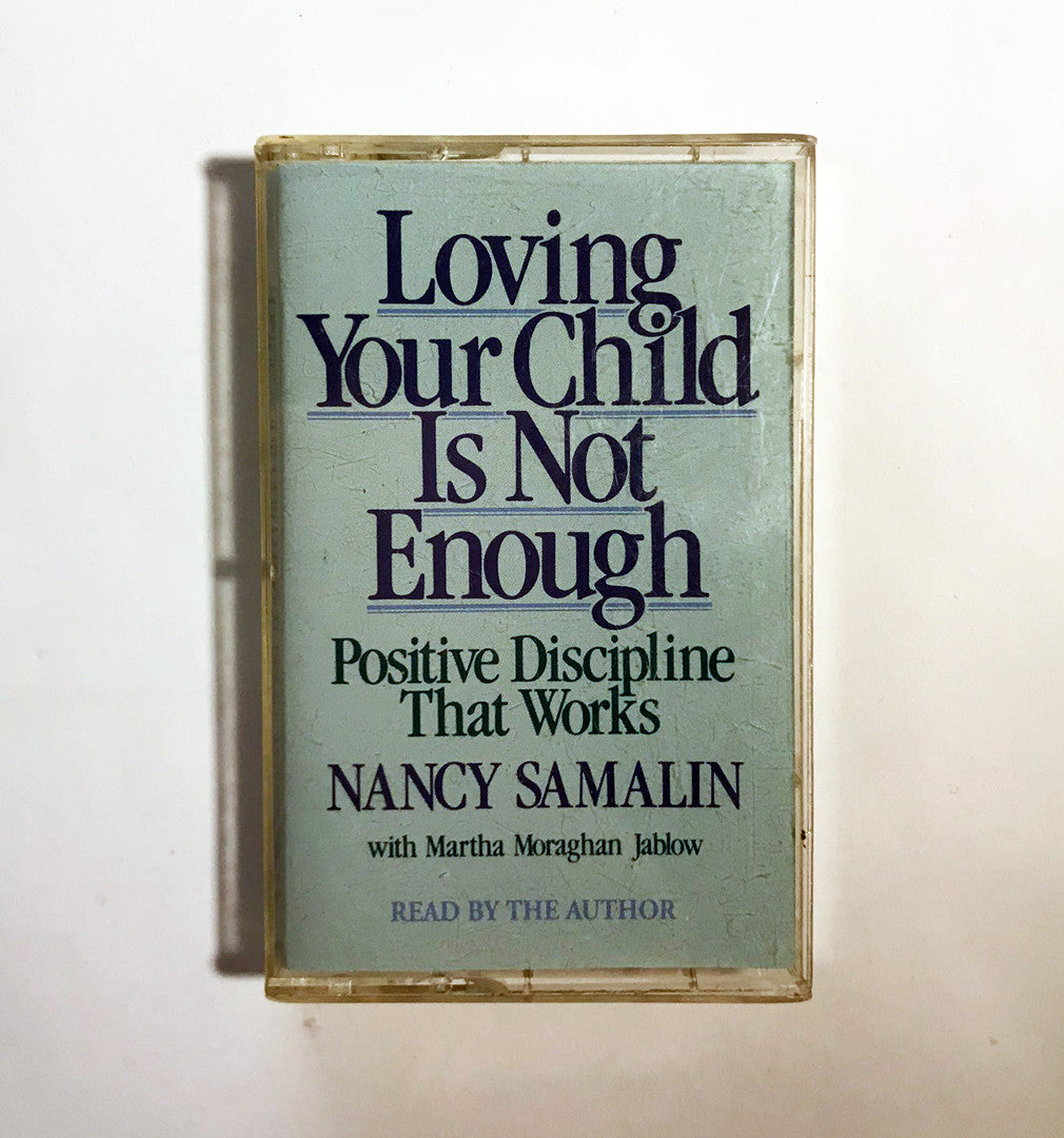 Nancy Samalin - Loving Your Child is Not Enough - Positive Discipline That Works