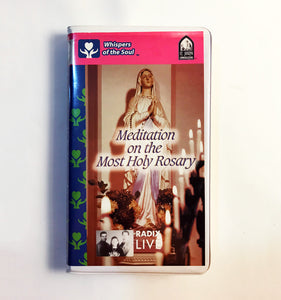 Whispers of the Soul - Meditation on the Most Holy Rosary - 4 Cassette Set