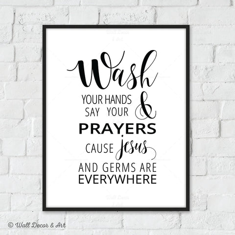 graphic regarding Wash Your Hands and Say Your Prayers Printable referred to as Rest room Indications Wall Decor and Artwork
