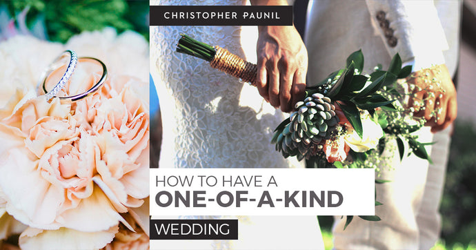 How to Have a One-of-a-Kind Wedding