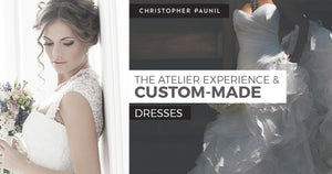 The Atelier Experience and Custom-Made Dresses