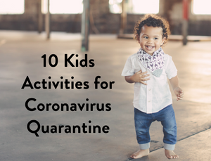 10 Activities to Entertain Kids During COVID-19 Quarantine