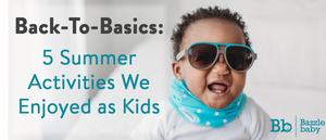 Back to the Basics: 5 Summer Activities We Enjoyed As Kids