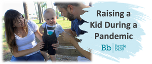 Tips for Raising a Kid During a Pandemic