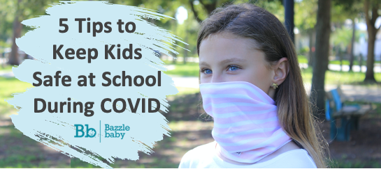 5 Tips to Keep Kids Safe at School during COVID-19