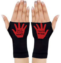 Load image into Gallery viewer, Arthritis  Gloves - Carpal Tunnel Treatment - Wrist Support - Hand Brace - Talk To My Hand Red