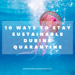 10 Ways To Stay Sustainable During Quarantine