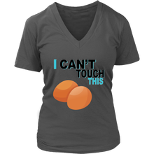 Load image into Gallery viewer, I Can't Touch This - Egg Version - Women's V-Neck