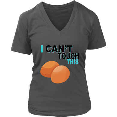I Can't Touch This - Egg Version - Women's V-Neck