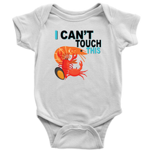 Load image into Gallery viewer, I Can't Touch This - Shellfish Version - Baby Bodysuit