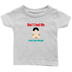 Don't Feed Me! Girl Version - Infant T-shirt