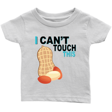 Load image into Gallery viewer, I Can't Touch This - Peanut Version - Infant T-shirt