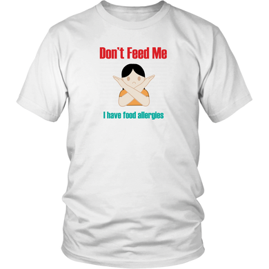 Don't Feed Me! Girl Version - Unisex Shirt