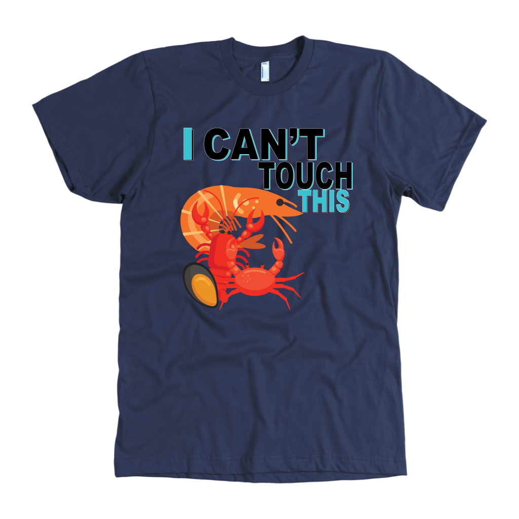 I Can't Touch This - Shellfish Version - Men's Shirt