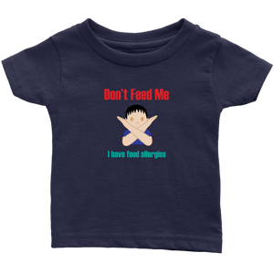 Don't Feed Me! Boy Version - Infant T-shirt