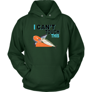 I Can't Touch This - Fish Version - Unisex Hoodie