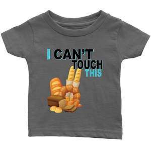 I Can't Touch This - Wheat Version - Infant Shirt