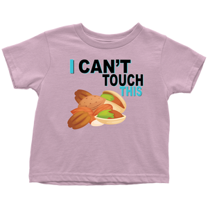 I Can't Touch This - Treenut Version - Toddler T-Shirt
