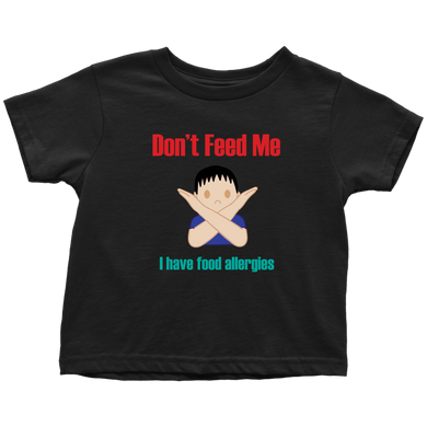 Don't Feed Me! Boy Version - Toddler T-shirt