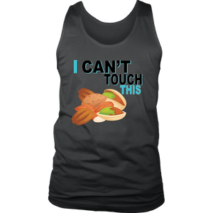 I Can't Touch This - Treenut Version - Men's Tank