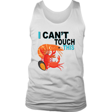 Load image into Gallery viewer, I Can't Touch This - Shellfish Version -Men's Tank