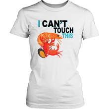 Load image into Gallery viewer, I Can't Touch This - Shellfish Version - Women's Shirt