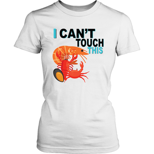 I Can't Touch This - Shellfish Version - Women's Shirt