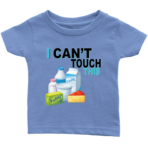 I Can't Touch This - Milk Version - Infant T-Shirt