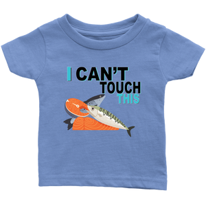 I Can't Touch This - Fish Version - Infant T-Shirt