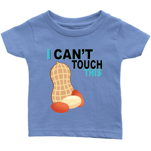 I Can't Touch This - Peanut Version - Infant T-shirt
