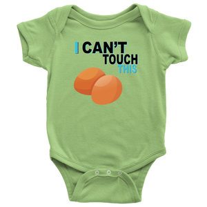 I Can't Touch This - Egg Version - Baby Bodysuit