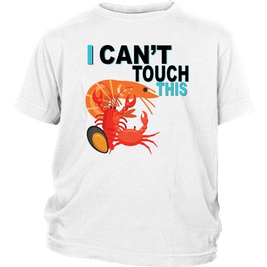 I Can't Touch This - Shellfish Version - Youth Shirt