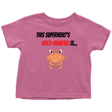 Load image into Gallery viewer, Arch-Nemesis - Shellfish Version - Toddler T-Shirt
