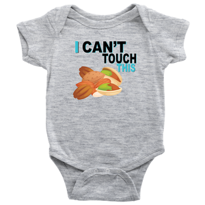 I Can't Touch This - Treenut Version - Baby Bodysuit
