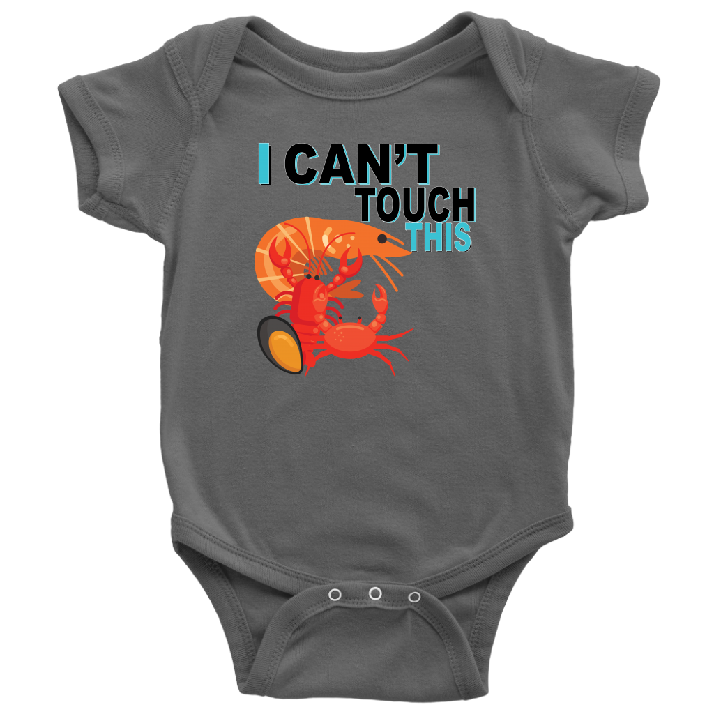 I Can't Touch This - Shellfish Version - Baby Bodysuit