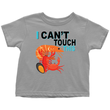 Load image into Gallery viewer, I Can't Touch This - Shellfish Version - Toddler T-Shirt